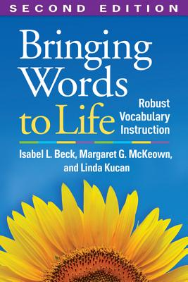Bringing Words to Life By Beck, Isabel L./ McKeown, Margaret G./ Kucan, Linda