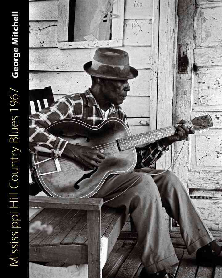 Mississppi Hill Country Blues 1967 By Mitchell, George